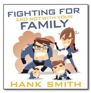 CC - Magnet - Fighting for and not with your family by Hank Smith<BR>マグネット 「家族の中で戦わないで」by ハンク・スミス